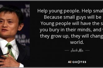 quote-help-young-people-help-small-guys-because-small-guys-will-be-big-young-people-will-have-jack-ma-82-40-21
